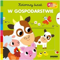 EGMONT W GOSPODARSTWIE Akademia Mądrego Dziecka Kolorowy Świat