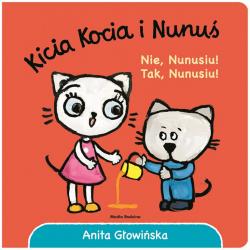 KICIA KOCIA i NUNUŚ Nie, Nunusiu! Tak, Nunusiu!